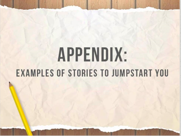 Appendix: Examples Of Stories To Jumpstart You